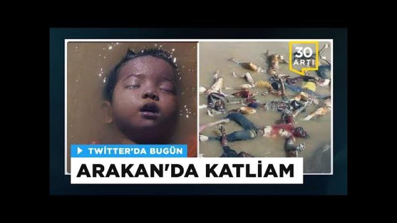 Arakanda müslümanlar acımasızca katlediliyor | Twitterda Bugün