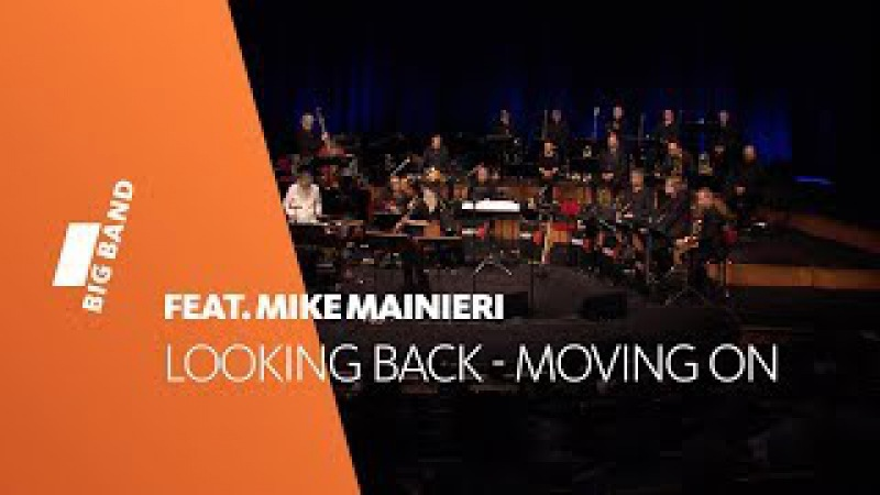 WDR BIG BAND feat. Mike Mainieri | Looking Back - Moving On - Mainieri's Continuum | Part 2/2