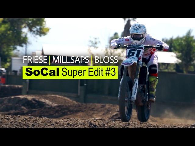 SoCal Super Edit 3 ft. FRIESE | MILLSAPS | BLOSS