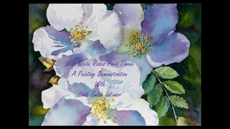 Wild White Roses - A Paintig Demo Part Three