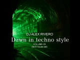DJ ALEX RIVERO-Dawn in techno style vol. 03 (tech house set)