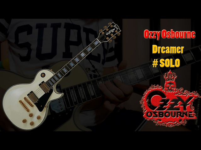 Ozzy Osbourne- Dreamer Solo cover