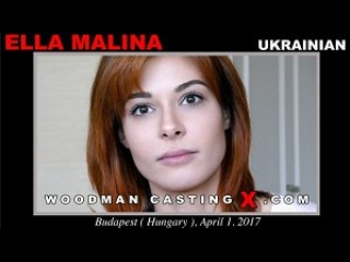 Ella malina – woodman casting  - free hd porn / 02.05.2017