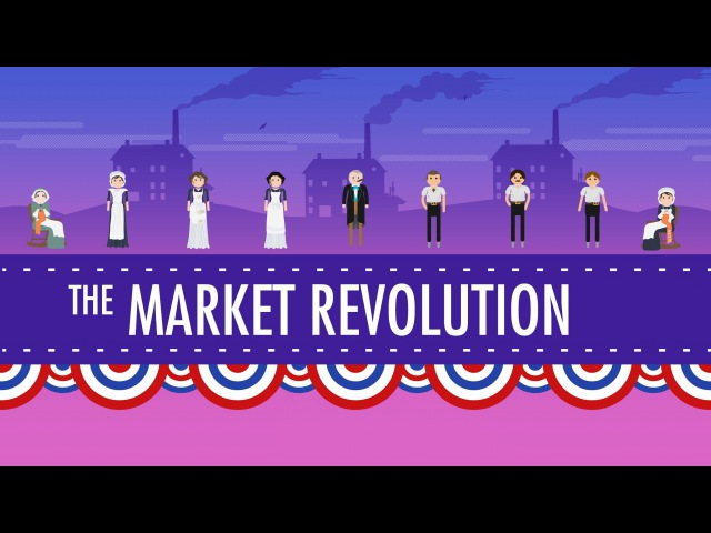 The Market Revolution: Crash Course US History 12