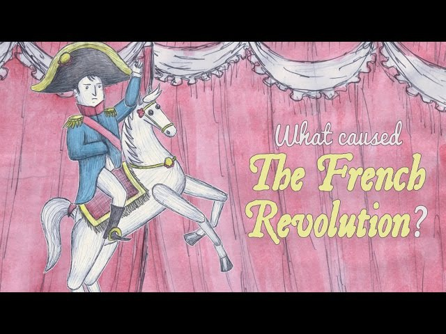 What caused the French Revolution - Tom Mullaney