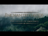 1 hour of Ambient Fantasy Music Tranquil Atmospheric Ambience Enchanted Lands