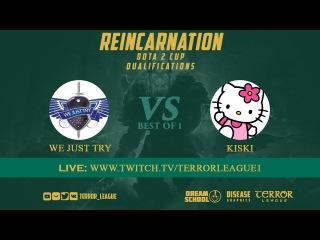 Reincarnation Cup l Qualification l Group D l We Just Try vs Kiski l bo1
