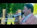 Avaz Oxun Yangisidan 2017 Аваз Охун Янгисидан 2017