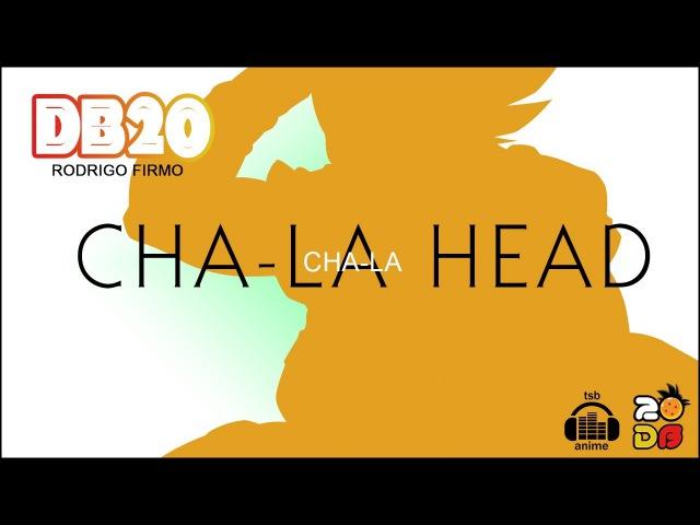 DB20 - CHA-LA HEAD CHA-LA (VERSÃO COMPLETA) - RODRIGO FIRMO