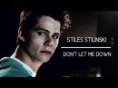 Stiles stilinski don't let me down
