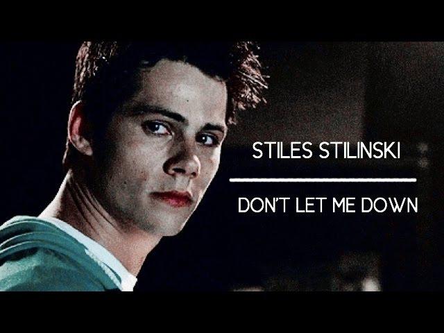 Stiles stilinski; don't let me down