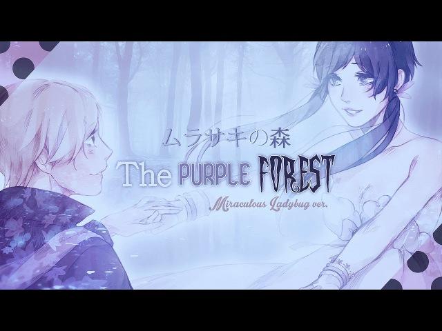 The Purple Forest ❘ ❮Miraculous Ladybug❯ MV