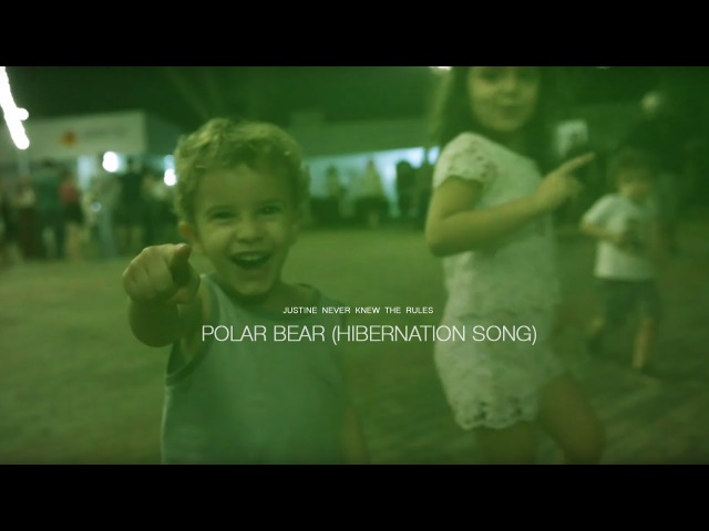 Justine Never Knew The Rules - Polar Bear (Hibernation Song) [Official Video]