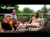 I'M YOURS (Jason Mraz) - RAFA GOMES  COVER ft. LEANDRO KASAN