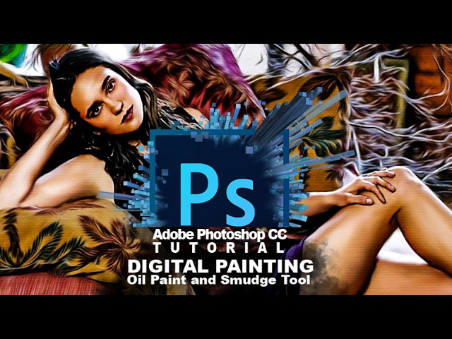 Tutorial Adobe Photoshop CC (Digital painting smudge and oil)