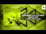 Alan Morris Elles de Graaf - Calm The Night (Ferrin Morris Remix) Amsterdam Trance