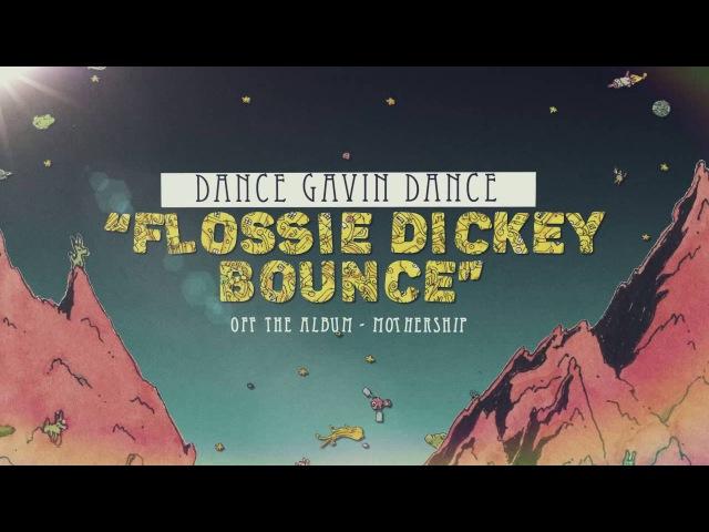 Dance Gavin Dance - Flossie Dickey Bounce