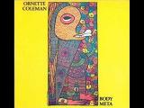 Ornette Coleman Body Meta (Full Album)