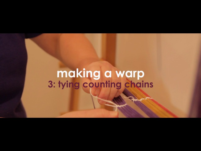Weaving Basics: Making a Warp - Part 3 (Tying counting chains)