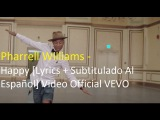 Pharrell Williams - Happy Lyrics + Subtitulado Al Espa