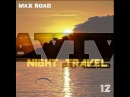 Max Road- Night Travel 12(Relax mix)