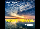 Max Road-Night Travel 006(Relax mix)
