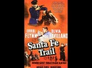 Дорога на Санта Фе фильм Santa Fe Trail о гражданской войне в США