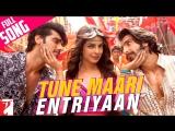 Tune Maari Entriyaan - Full Song - Gunday - Ranveer Singh - Arjun Kapoor - Priya