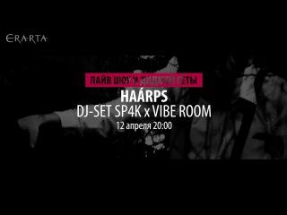 Haárps w/ Vibe Room & SP4K @ Erarta