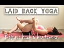 Laid Back Yoga to Relax Relieve Tension