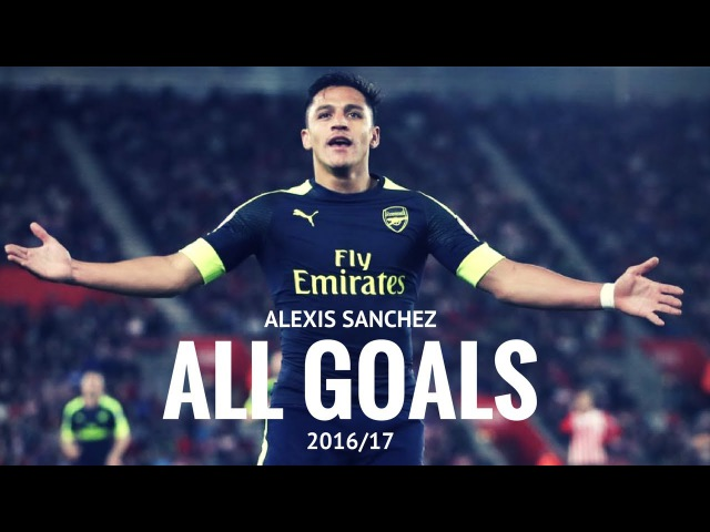 Alexis Sanchez - All Goals - 2016/17 - Arsenal Player Of The Year