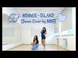 WINNER - ISLAND Dance Cover by MNT