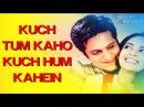 Title Track - Kuch Tum Kaho Kuch Hum Kahein Fardeen Khan Richa Pallod Hariharan