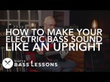 Making Your Electric Bass Sound Like An Upright Scott's Bass Lessons