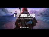 The Long Dark -- WINTERMUTE LAUNCH TRAILER