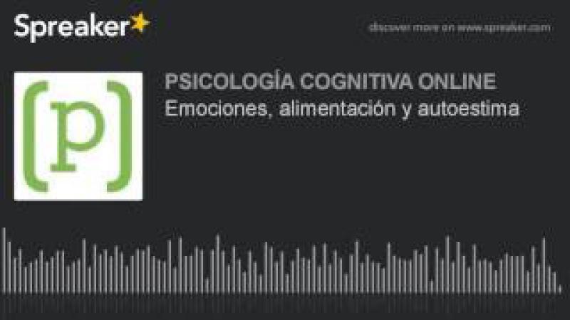Psicología y Nutrición Tu comida te habla de tus emociones y autoestima Psicología Online 2017