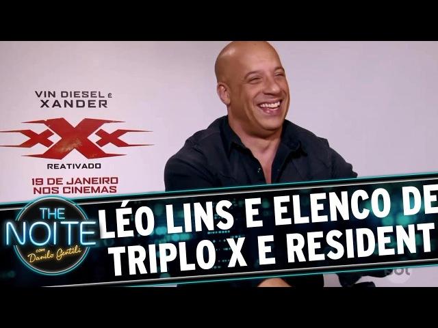 Léo Lins entrevista elenco do novo Triplo X e Resident Evil 6 | The Noite (26/12/16)