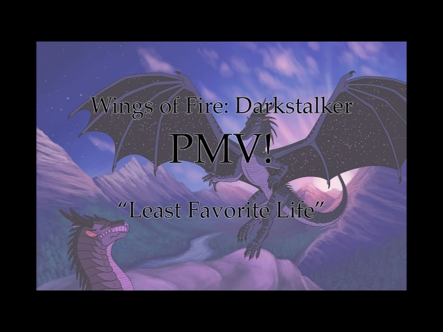 Wings of Fire PMV: Least Favorite Life