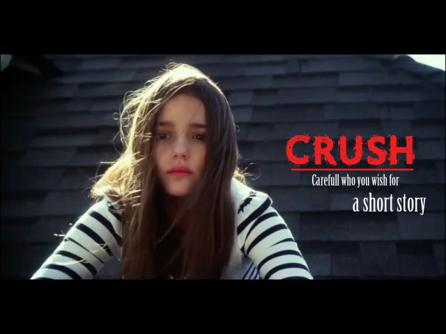 CRUSH Short Story About Most Of Us