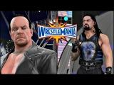 WWE 2K17 Wrestlemania 33 Sim The Undertaker vs Roman Reigns Full Match