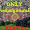 ONLY UndergrounD FEST #1
