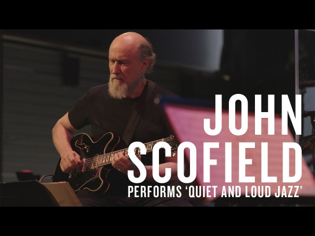John Scofield Performs Quiet And Loud Jazz