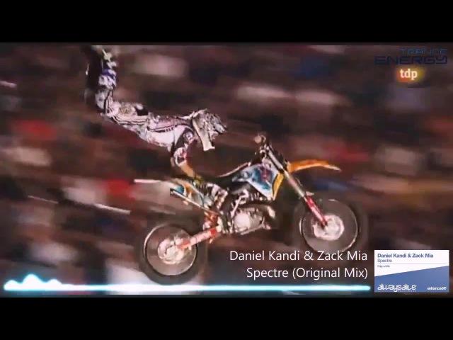 Daniel Kandi Zack Mia – Spectre (Original Mix)