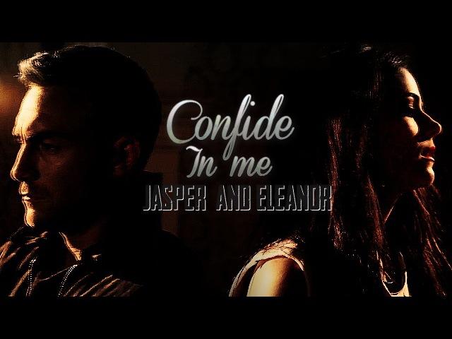 ►Jasper Eleanor Confide In Me