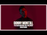 Donny Montell - I've Been Waiting For This Night (Shavi Remix)