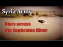 Syria Deir Ezzor ISIS Hunters Diary across the Euphrates River
