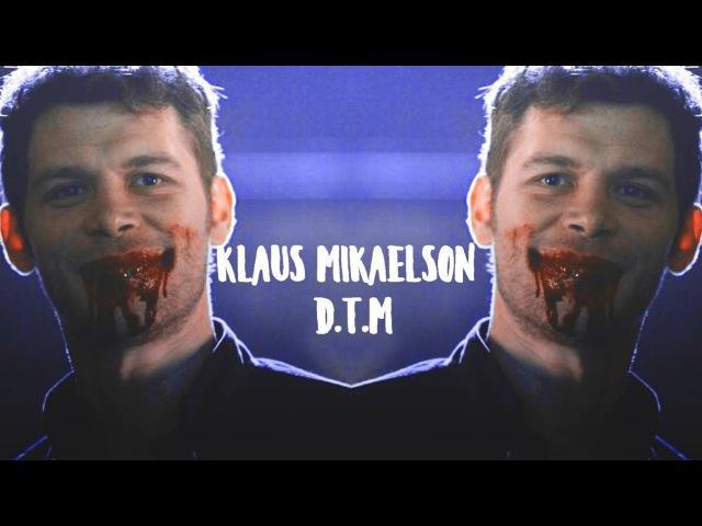 Klaus Mikaelson D.T.M