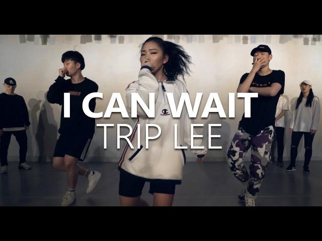 TRIP LEE - I CAN WAIT Choreography . LIGI