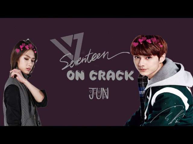 ✿ SEVENTEEN ON CRACK : JUN ✿ (ft. Heechul of Super Junior)