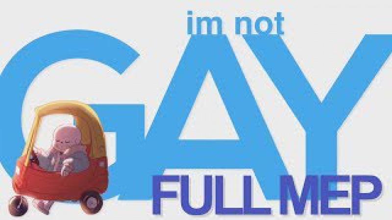 I'M NOT GAY || MEP